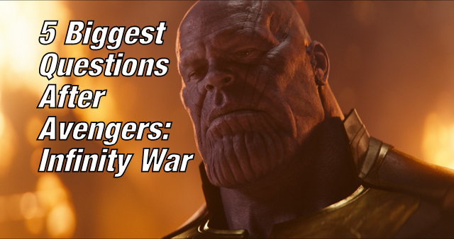 5-biggest-questions-after-avengers-infinity-war-
